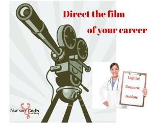 Direct the film of your nursing career
