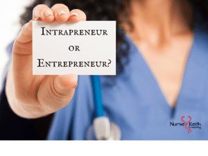 Intrapreneur or Entrepreneur