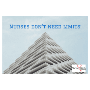 Nurses don't need limits!