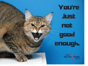 You're just not good enough.