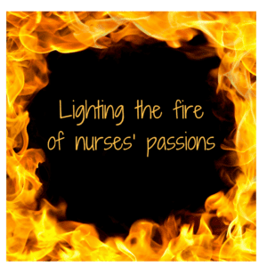 Lighting the fire of nurses' passions