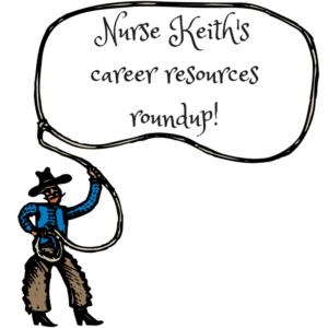 nurse-keiths-career-resources roundup