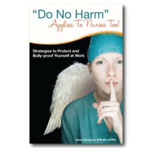 Do No Harm Applies to Nurses Too
